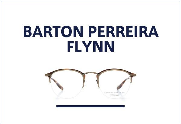 BARTON PERREIRA 定番メガネ FLYNN