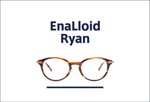 EnaLloid 定番メガネ Ryan