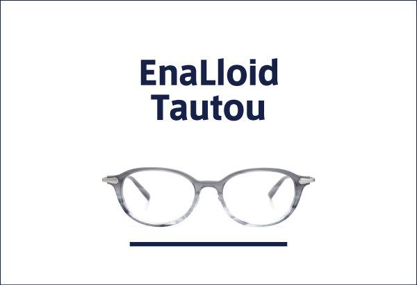 EnaLloid 定番メガネ Tautou