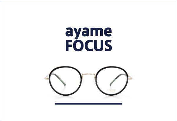 AYAME FOCUS