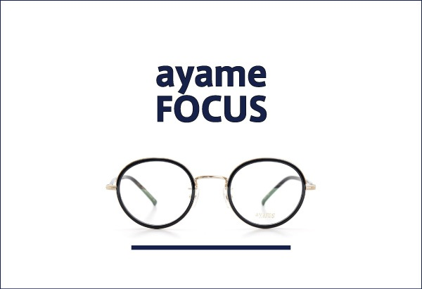 AYAME 定番メガネ FOCUS