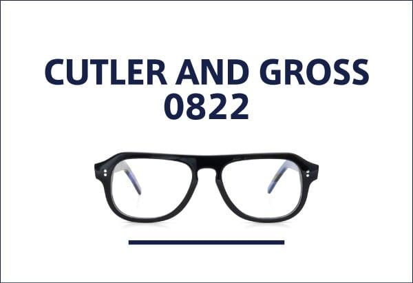 CUTLER AND GROSS 0822