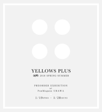YELLOWS PLUS―OPTI|MÜNCHEN 2018  COLLECTION 最新作受注会+Trunk Show